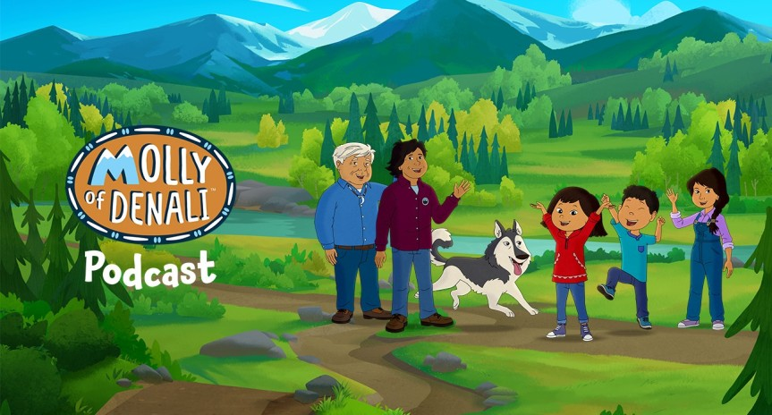 Molly of Denali Podcast – An Adventure Rooted in Native Storytelling